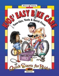 Kids' Easy Bike Care: Tune-Ups, Tools & Quick Fixes (Quick Starts for Kids!) by Steve Cole http://www.amazon.com/dp/1885593864/ref=cm_sw_r_pi_dp_c2gkub128X30B