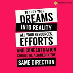 To turn your dreams into reality all your resources efforts, And concentration should be aligned in the same direction. Facebook Status, Facebook Image, Motivational Sms, Best Love Messages, Effort, Dreaming Of You, Dreams, Words, Horse
