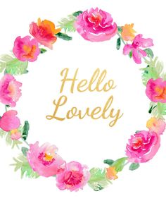 Hello Lovely.