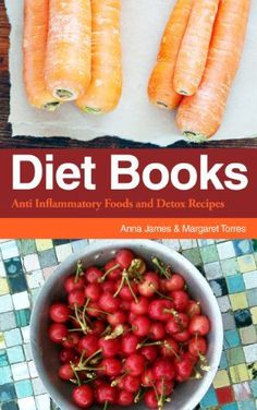 Diet Books: Anti Inflammatory Foods and Detox Recipes by…