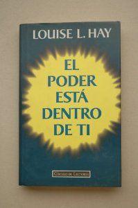 """""""El Poder Esta dentro de ti"""" de Louise L. Hay"""