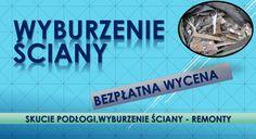 Rozbiórka  ścianki działowej, wyburzenie ściany, tel. 504-746-203 . Skucie, wylewki kafli, terakoty, zerwanie podłogi, paneli, mozaiki,          remont mieszkania, łazienki, przygotowanie do remontu. Cennik. Wrocław, Oława, Oleśnica, Siechnice, Trzebnica, Czernica, Jelcz Laskowice. Kobierzyce.