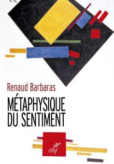 """""""Métaphysique du sentiment"""", Renaud Barbaras"""