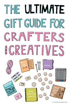 The Ultimate Gift Guide for Crafters and Creatives - Looking for a great (and meaninful) gift for the creative person in your life? Look no further! Here's a guide suitable for crafters, bloggers, DIYers, designers, wanna-be arteests, planner-girls and probably you, too! Great ideas for Christmas, birthdays, and just-because gifts via littlegirldesigns.com