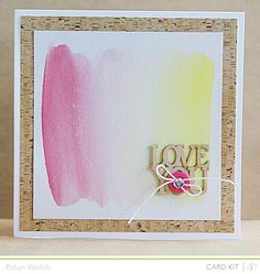 Love You *Card Kit Only* by RobynRW at @Gail Mounier Calico  Love the pink and yellow watercolor wash. . .