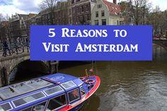 5 Reasons to Visit Amsterdam | Adventures Overseas