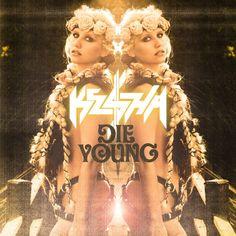 Ke$ha | Die Young