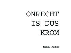 #onrecht Law Quotes, Poem Quotes, Words Quotes, Wise Words, Quotes To Live By, Funny Quotes, Witty Remarks, Dutch Quotes, Short Quotes