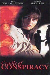Moment of Truth: Cradle of Conspiracy, starring Danica McKellar