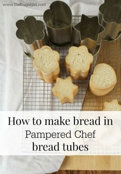 How to make bread in Pampered Chef bread tubes