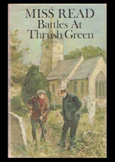 Thrush Green Novel: Battles at Thrush Green, written by Miss Read (Dora Saint) illustrated by John S. Goodall