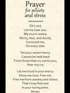stress A simple prayer for anxiety and stress. You don't have to suffer from anxiety any more. Read about how faith in God can set you free.The Faith The Faith may refer to: Prayer Scriptures, Bible Prayers, Faith Prayer, Prayer Quotes, Faith Quotes, Bible Quotes, Catholic Prayers For Strength, Prayer For Peace, Prayer To God