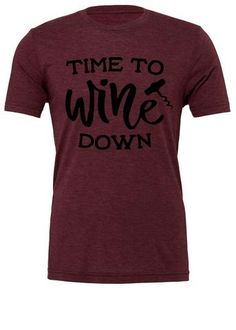 353bfd023 Celebrate Wine Time in this comfortable triblend graphic t-shirt. Click  link to view. River Imprints