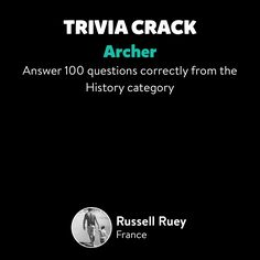 Russell Ruey just unlocked the Archer achievement in Trivia Crack