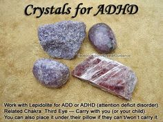 Crystals for Attention Deficit Disorder / ADHD — Work with Lepidolite for ADD or ADHD. Carry with you (or your child). You can also place it under their pillow if they can't or won't carry it with them. This way it can work with them and help them while t Crystal Uses, Crystal Healing Stones, Crystal Magic, Crystal Grid, Healing Rocks, Crystal Box, Crystals Minerals, Rocks And Minerals, Crystals And Gemstones