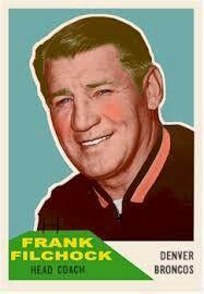 Frank Filchock.  Denver Broncos first head coach.  (1960-1961)