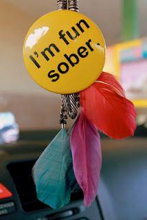 I'm fun sober.