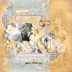 {Live the life you've dreamed} *Glitz Design* - Scrapbook.com