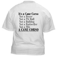 Its a Cane Corso White T-Shirt> It's a Cane Corso - explained> Cane Corso Shop