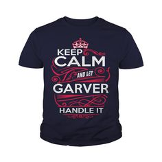 Keep Calm And Let GARVER Handle It - GARVER Tee Shirt, GARVER shirt, GARVER Hoodie, GARVER Family, GARVER Tee, GARVER Name, GARVER kid, GARVER Sweatshirt #gift #ideas #Popular #Everything #Videos #Shop #Animals #pets #Architecture #Art #Cars #motorcycles #Celebrities #DIY #crafts #Design #Education #Entertainment #Food #drink #Gardening #Geek #Hair #beauty #Health #fitness #History #Holidays #events #Home decor #Humor #Illustrations #posters #Kids #parenting #Men #Outdoors #Photography…