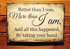 Better than I was more than I am Ivory Distressed by SignNiche, $38.00