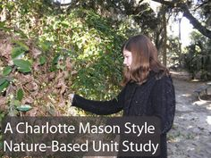 A Charlotte Mason Style Nature-Based Unit Study @Michelle Flynn Cannon