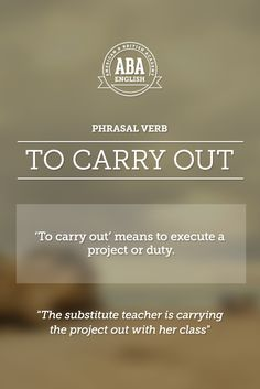 "New English #Phrasal #Verb: ""To carry out"" meansto execute a project or duty. #esl"