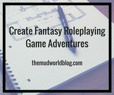 How do you create a fantasy roleplaying game adventure? It can be daunting and you need to prepare smart to get the best results. This post show one way to organize your ideas for great results with minimal effort. It is written with beginners in mind, but everyone is welcome to join in.