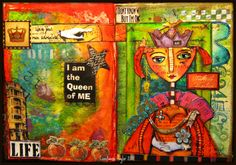 Art Journaling- I am the Queen of Me - how true!  We so tend to forget this......