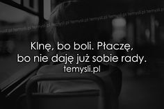 TeMysli.pl - Inspirujące myśli, cytaty, demotywatory, teksty, ekartki, sentencje True Quotes, Motivational Quotes, Happy Photos, Pretty Words, Romantic Quotes, Sentences, Life Lessons, Quotations, Texts