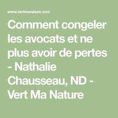 Comment congeler les avocats et ne plus avoir de pertes - Nathalie Chausseau, ND - Vert Ma Nature