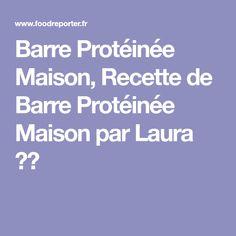 Barre Protéinée Maison, Recette de Barre Protéinée Maison par Laura 💁🍴