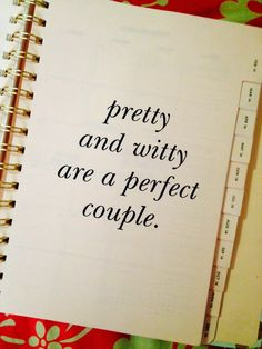 Pretty and witty are a perfect couple.