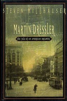 Martin Dressler: The Tale of an American Dreamer ( 1997 ) by Steven Millhauser Joseph Pulitzer, Clifton Park, Dream Library, Magic Realism, Historical Fiction, Book Lists, The Dreamers, Good Books, Novels