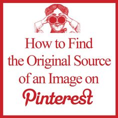 great tutorial from the Graphics Fairy on how to locate original image sources on Pinterest