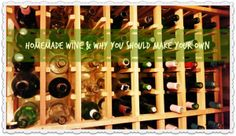 Homemade Wine & Why You Should Make Your Own - The Survival Mom