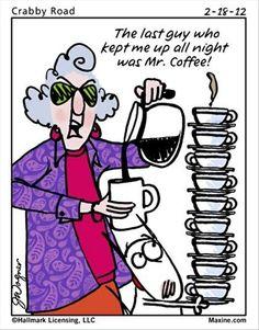 Sad but true, LMAO Maxine - Mr Coffee