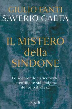 Giulio Fanti, Saverio Gaeta - Il Mistero della sindone