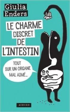 Couverture du livre : Le charme discret de l'intestin : Tout sur un organe mal aimé