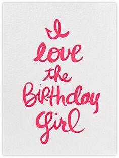 I Love The Birthday Girl - Paperless Post
