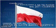 Powiewa flaga, gdy wiatr się zerwie... #AutorNieznany,  #Państwoinaród, #Patriotyzmiojczyzna, #Polskaipolskość