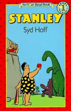 Stanley, by Syd Hoff  A caveman who likes to re-decorate his cave and garden. Love it.