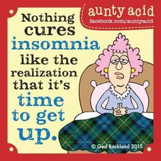 """""""I'm thinking that decorating my bedroom to look like an office at work might cure my insomnia! #AuntyAcid #insomnia"""""""