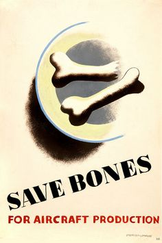 Let no bone go to waste! #WW2 #vintage #propaganda #poster
