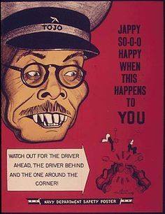 """""""Jappy So-o-o Happy When This Happen to You"""" ~ WWII propaganda poster featuring an enemy Japanese leader, ca. Vintage Advertisements, Vintage Ads, Vintage Posters, Vintage Stuff, Ww2 Propaganda Posters, Safety Posters, Military Art, Illustrations, World War Ii"""