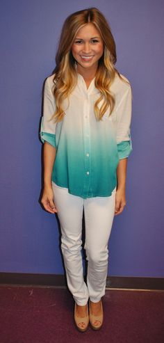 Ombre blouse and white skinnies.  You truely will be a breath of fresh air wearing this!