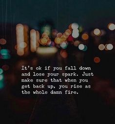 Positive Quotes : QUOTATION – Image : Quotes Of the day – Description Its ok if you fall down.. Sharing is Power – Don't forget to share this quote ! https://hallofquotes.com/2018/03/23/positive-quotes-its-ok-if-you-fall-down/