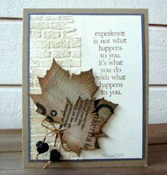 awesome card. Leaves are amazing, love the idea of partial dry embossing, love the quote and love the beads