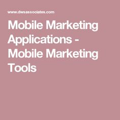 Mobile Marketing Applications - Mobile Marketing Tools