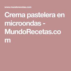 Crema pastelera en microondas - MundoRecetas.com Remedies, Chocolates, Natural, Microwaves, Cinnamon Waffles, Buns, Cooking Recipes, Sweets, Deserts